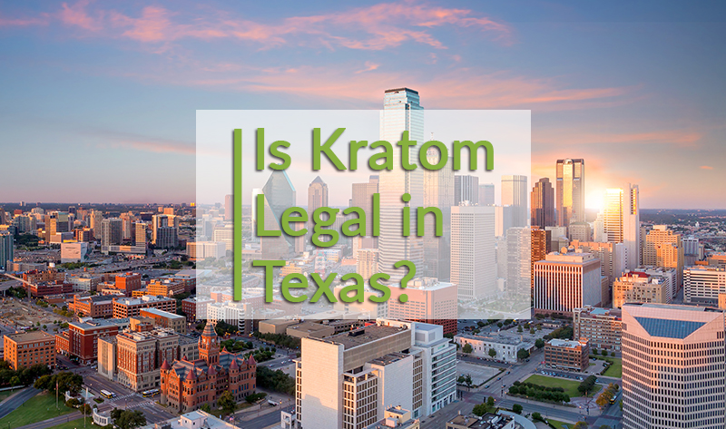 Is kratom legal in Texas